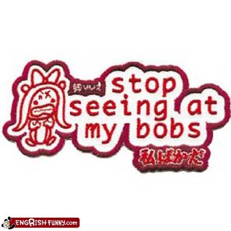 Stop Staring at my Bobs