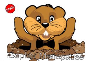 Gopher Menopause