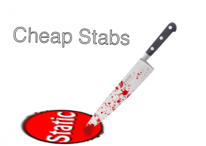 Cheap Stabs