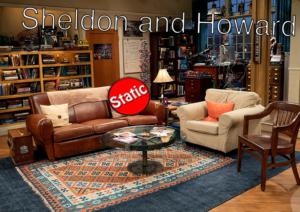 Sheldon and Howard